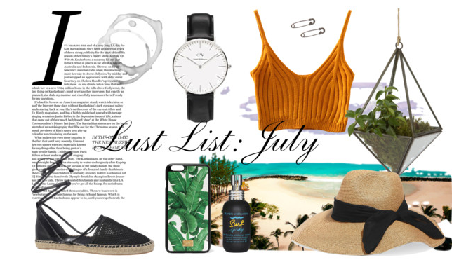 Lust List: July